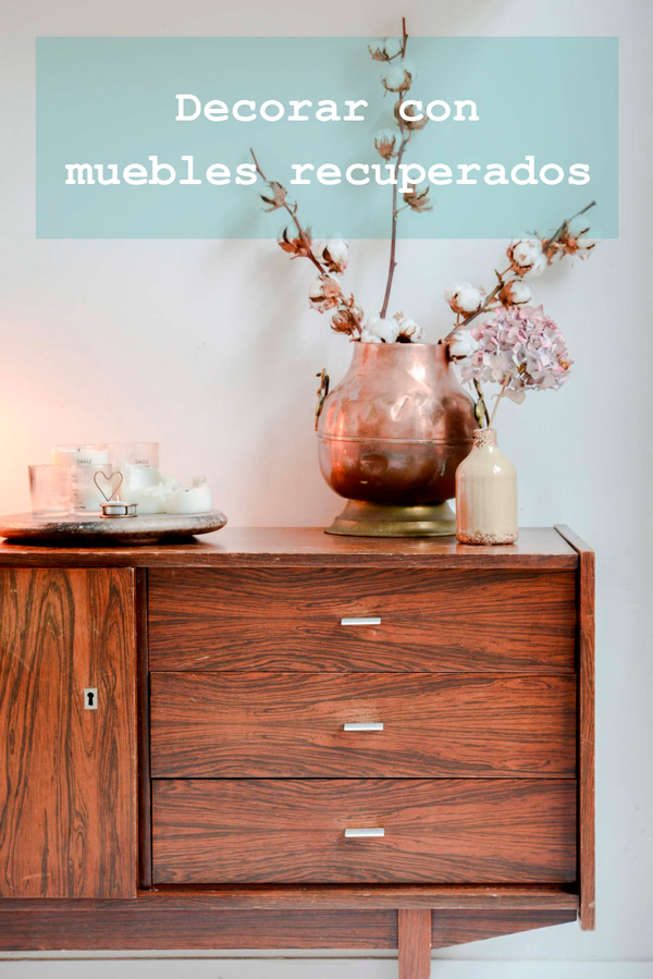 decorar_muebles_recuperados_blog_ana_pla_interiorismo_decoracion_1